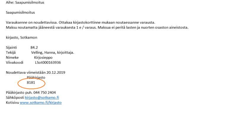 Varauksen noutonumero on sähköposti-ilmoituksen loppupuolella ennen pääkirjaston yhteystietoja.